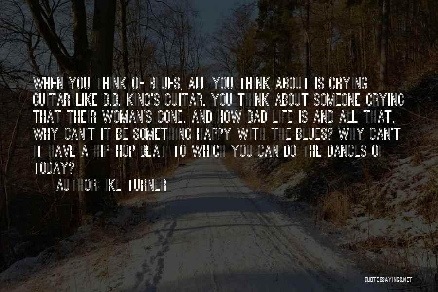 Ike Turner Quotes 430279