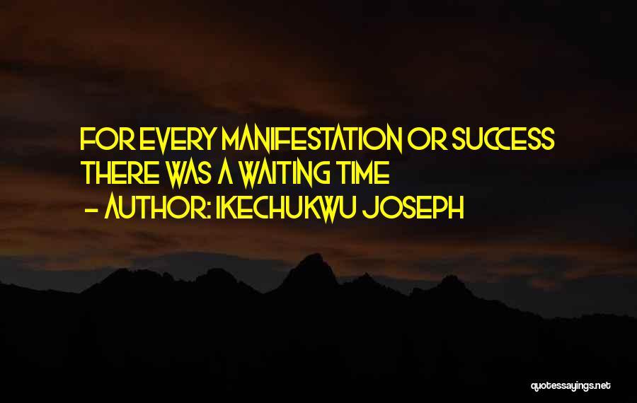 Ikechukwu Joseph Quotes 1097919