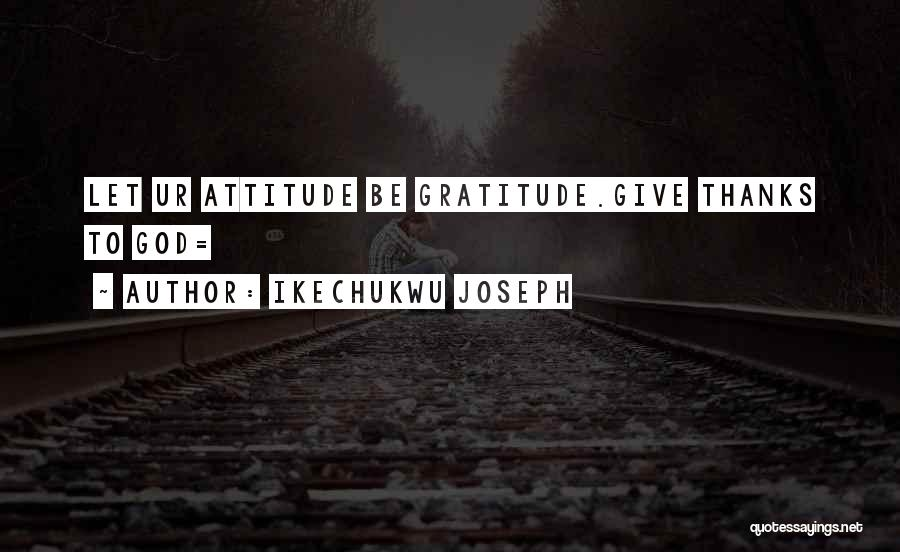 Ikechukwu Joseph Quotes 1273682