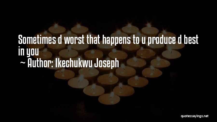Ikechukwu Joseph Quotes 1461546