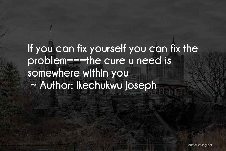 Ikechukwu Joseph Quotes 1462768