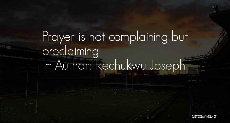 Ikechukwu Joseph Quotes 1632180