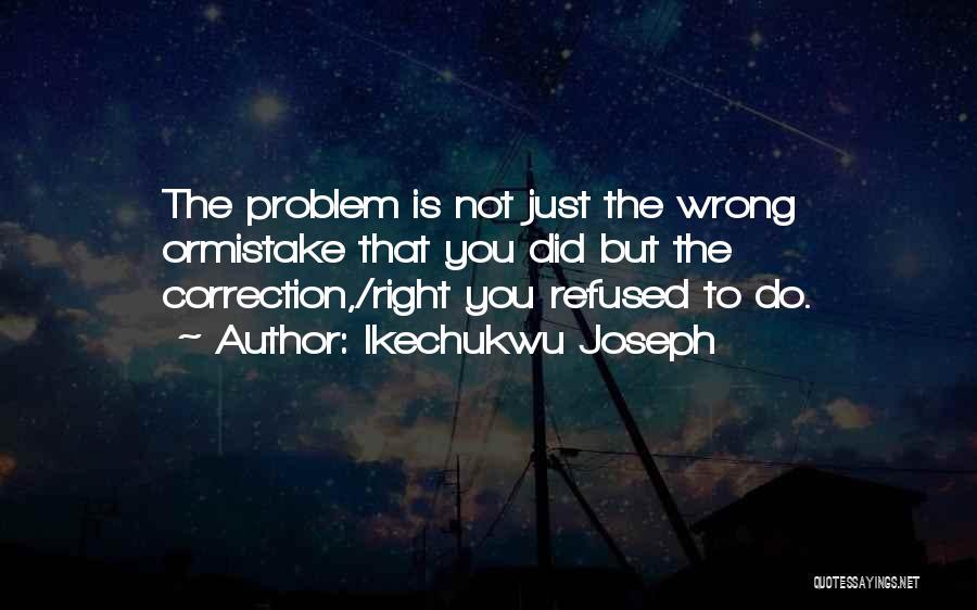 Ikechukwu Joseph Quotes 1990090