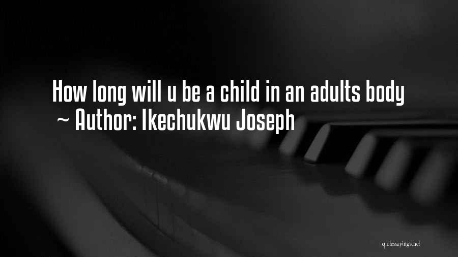 Ikechukwu Joseph Quotes 227568