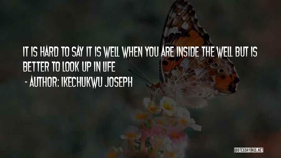 Ikechukwu Joseph Quotes 331276
