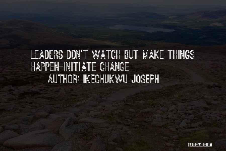 Ikechukwu Joseph Quotes 446176