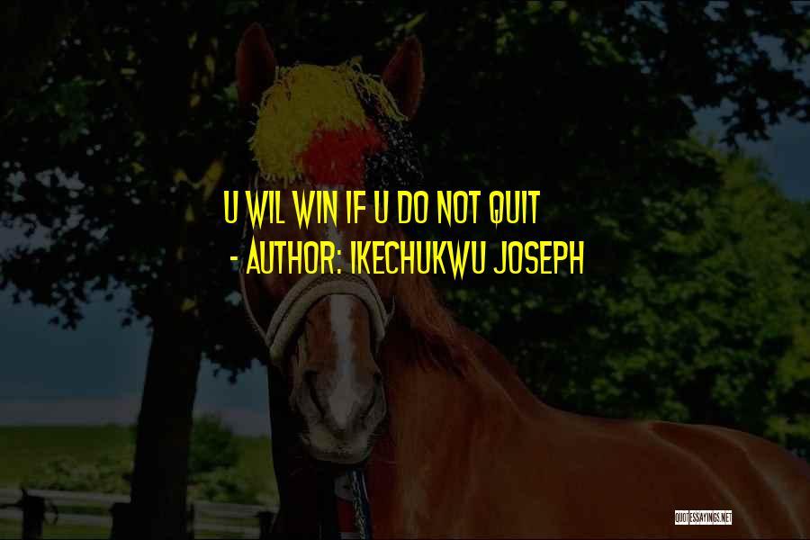 Ikechukwu Joseph Quotes 460121