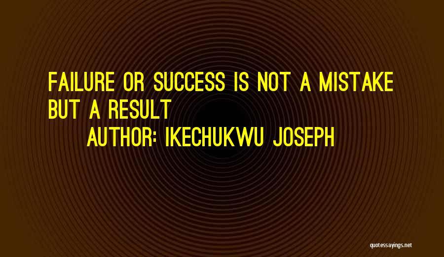 Ikechukwu Joseph Quotes 469107
