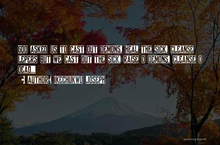 Ikechukwu Joseph Quotes 488710
