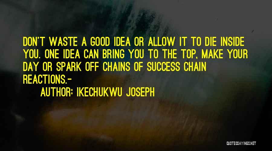 Ikechukwu Joseph Quotes 842343