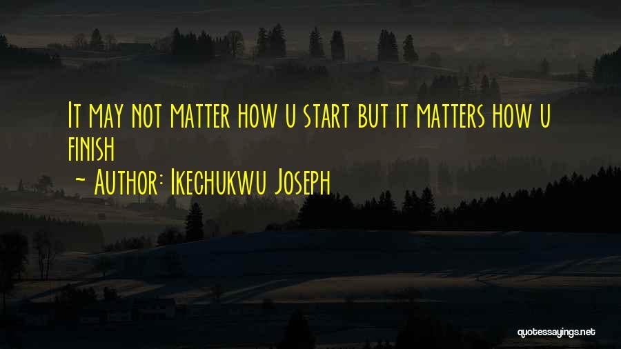 Ikechukwu Joseph Quotes 848859