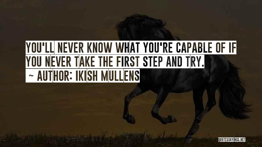 Ikish Mullens Quotes 1334114