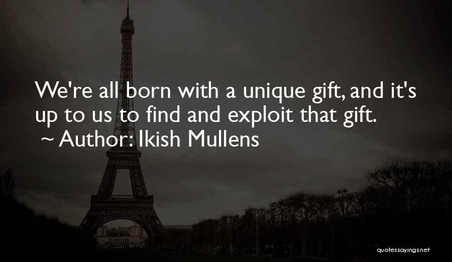 Ikish Mullens Quotes 878156