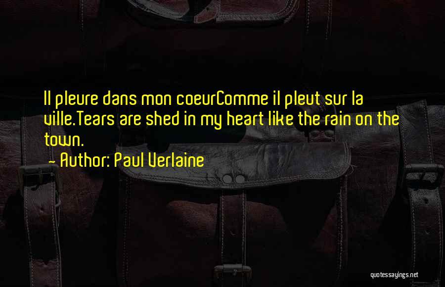Il Pleut Quotes By Paul Verlaine