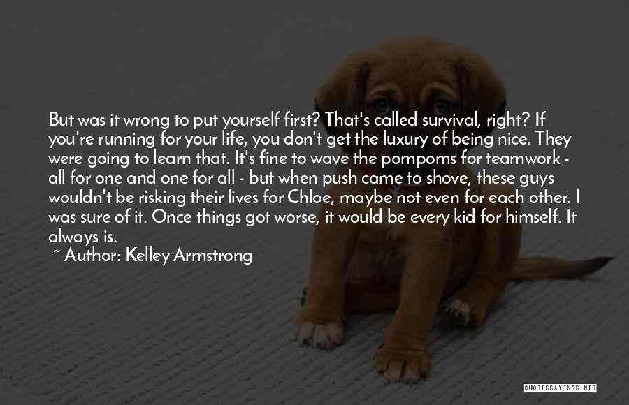 I'll Always Put You First Quotes By Kelley Armstrong