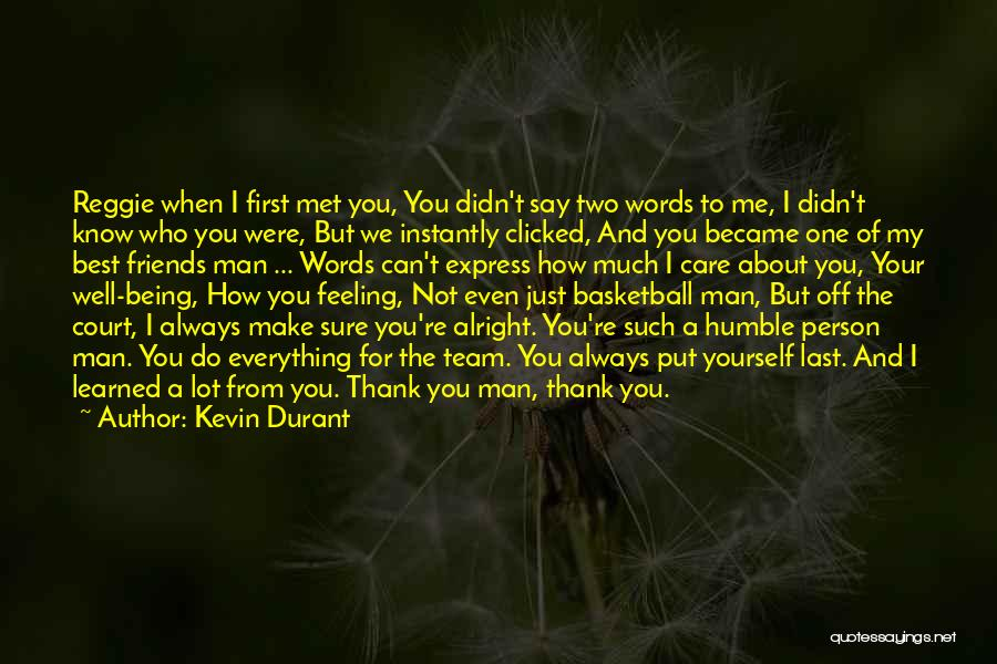 I'll Always Put You First Quotes By Kevin Durant