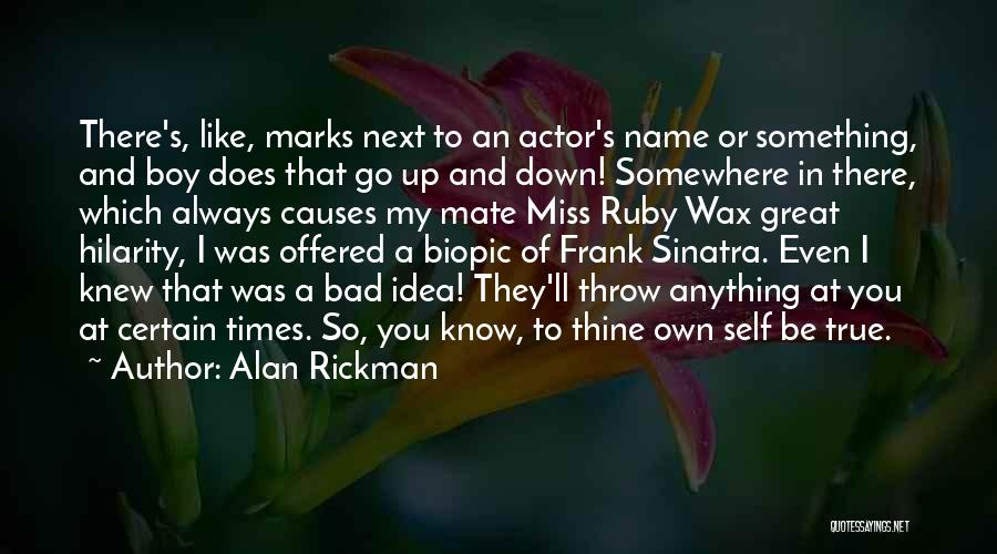 I'll Be True To You Quotes By Alan Rickman