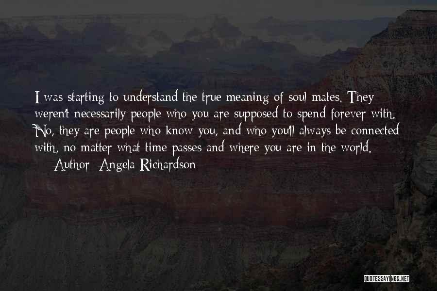 I'll Be True To You Quotes By Angela Richardson