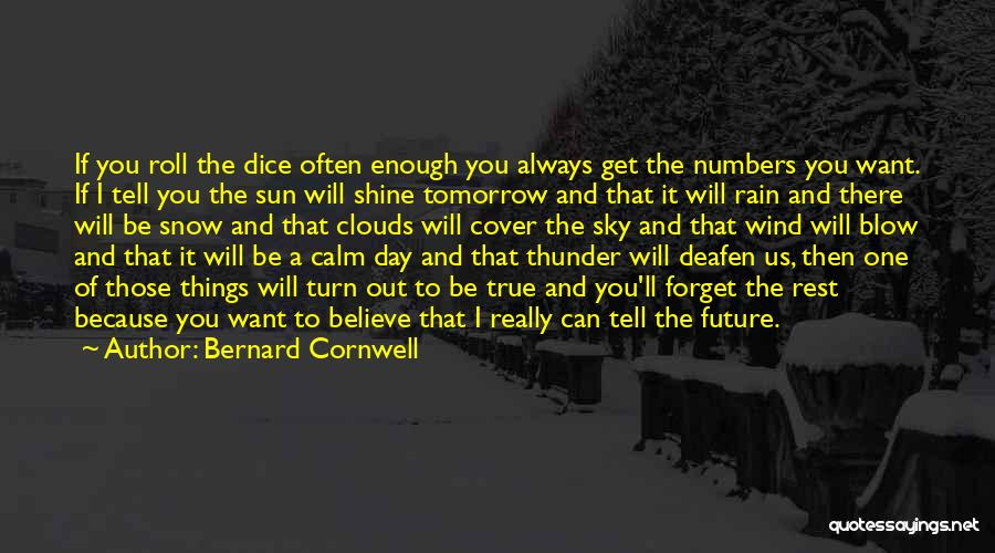 I'll Be True To You Quotes By Bernard Cornwell