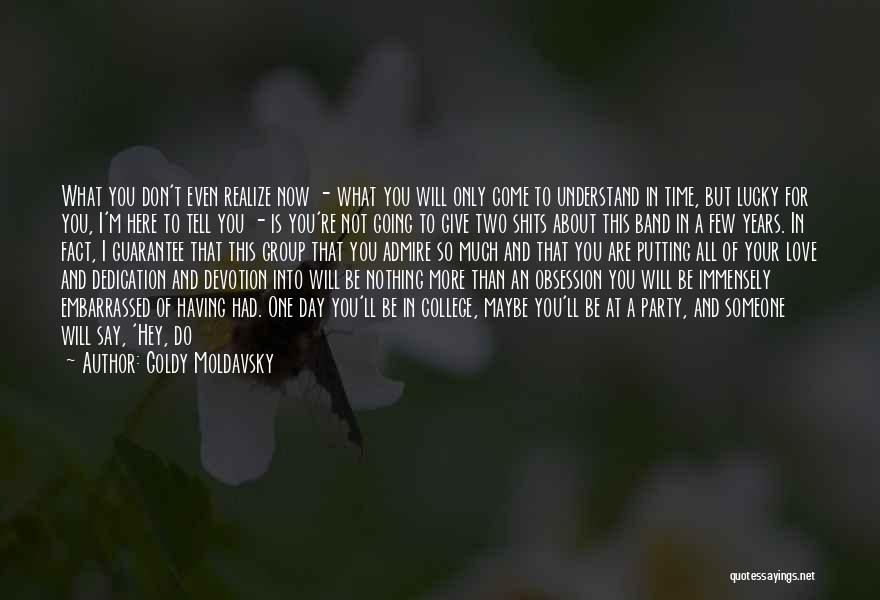 I'll Be True To You Quotes By Goldy Moldavsky