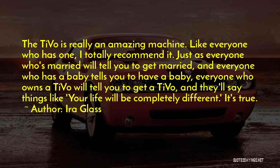 I'll Be True To You Quotes By Ira Glass