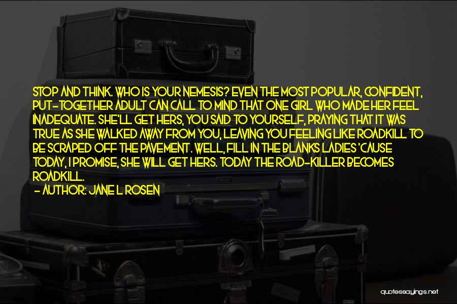 I'll Be True To You Quotes By Jane L Rosen