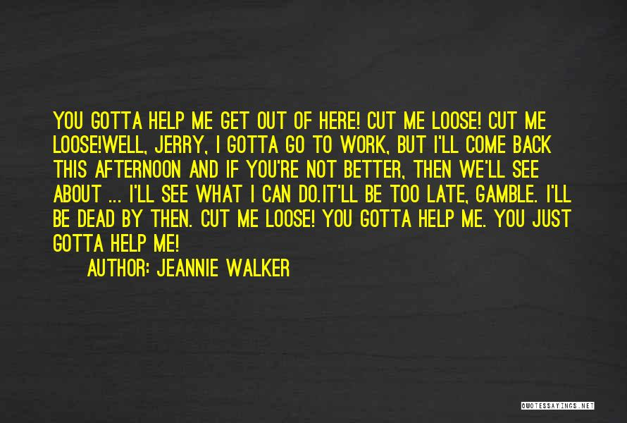 I'll Be True To You Quotes By Jeannie Walker