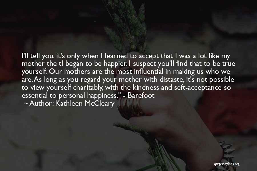 I'll Be True To You Quotes By Kathleen McCleary