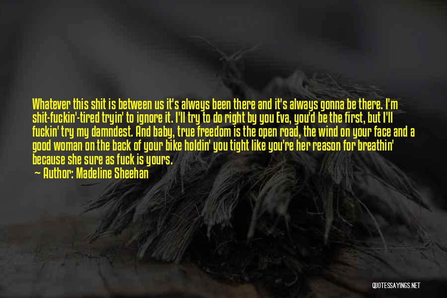 I'll Be True To You Quotes By Madeline Sheehan