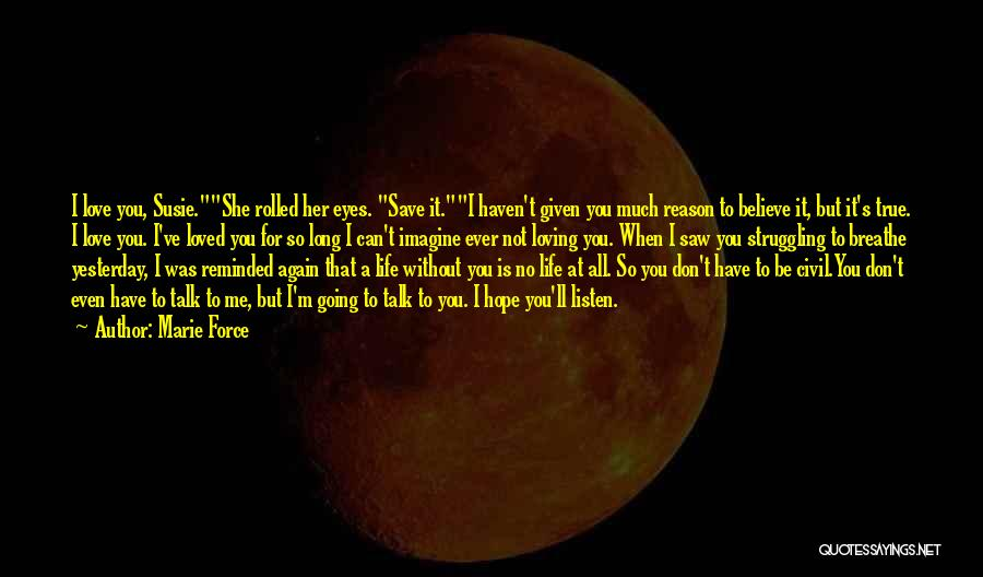 I'll Be True To You Quotes By Marie Force