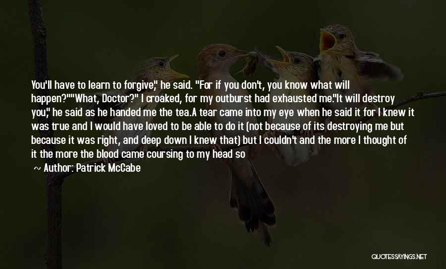 I'll Be True To You Quotes By Patrick McCabe
