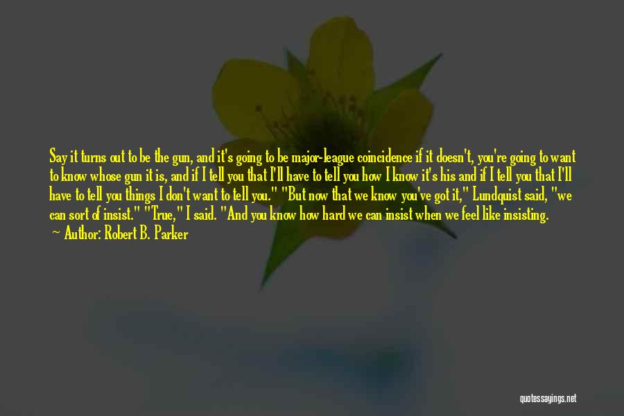 I'll Be True To You Quotes By Robert B. Parker