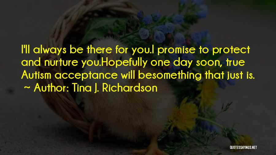 I'll Be True To You Quotes By Tina J. Richardson