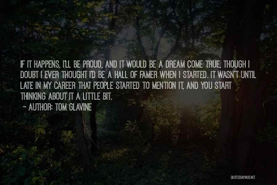 I'll Be True To You Quotes By Tom Glavine
