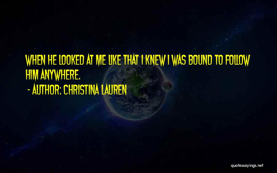 I'll Follow You Anywhere Quotes By Christina Lauren