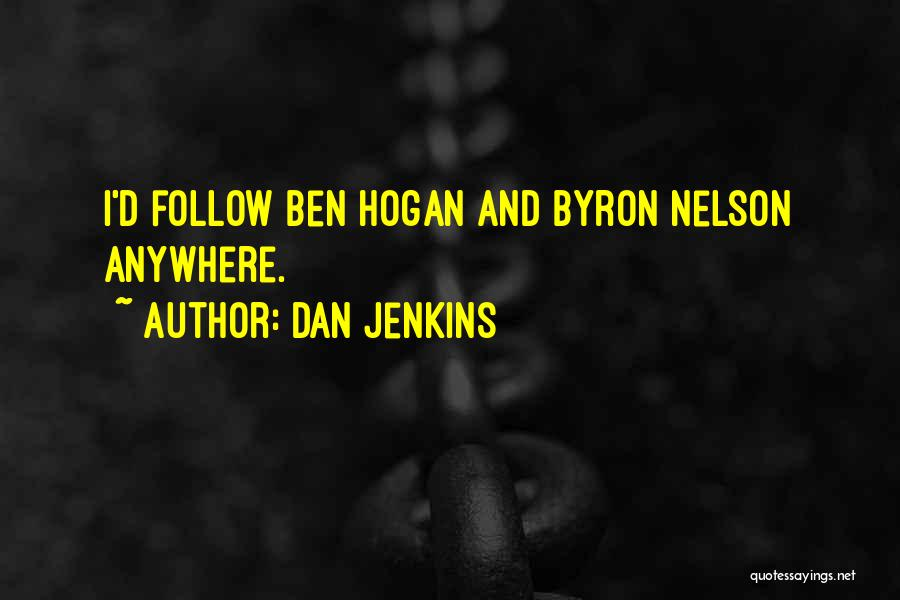 I'll Follow You Anywhere Quotes By Dan Jenkins