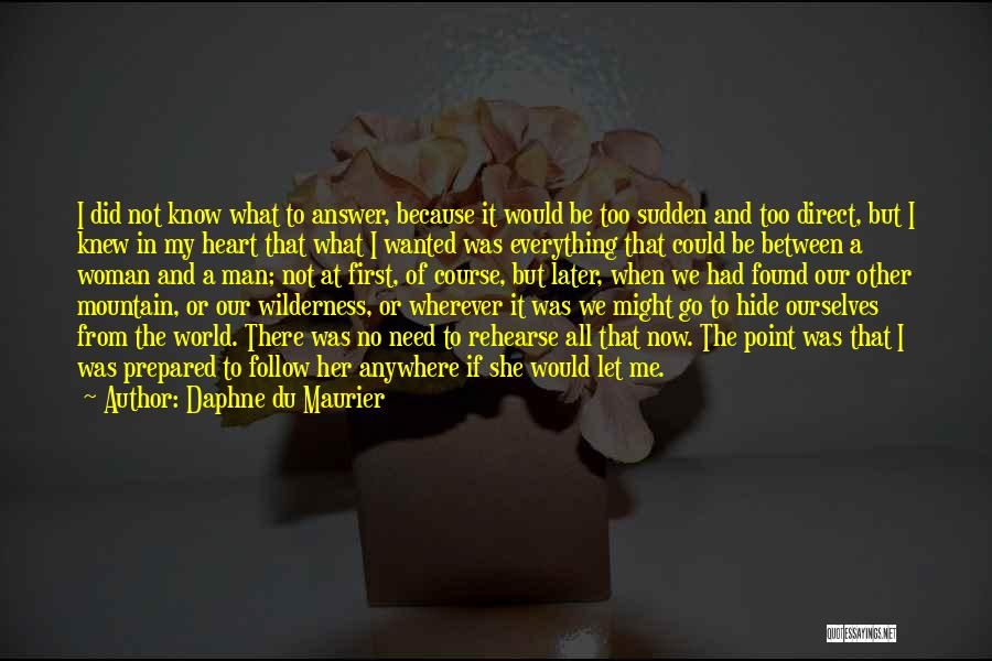 I'll Follow You Anywhere Quotes By Daphne Du Maurier