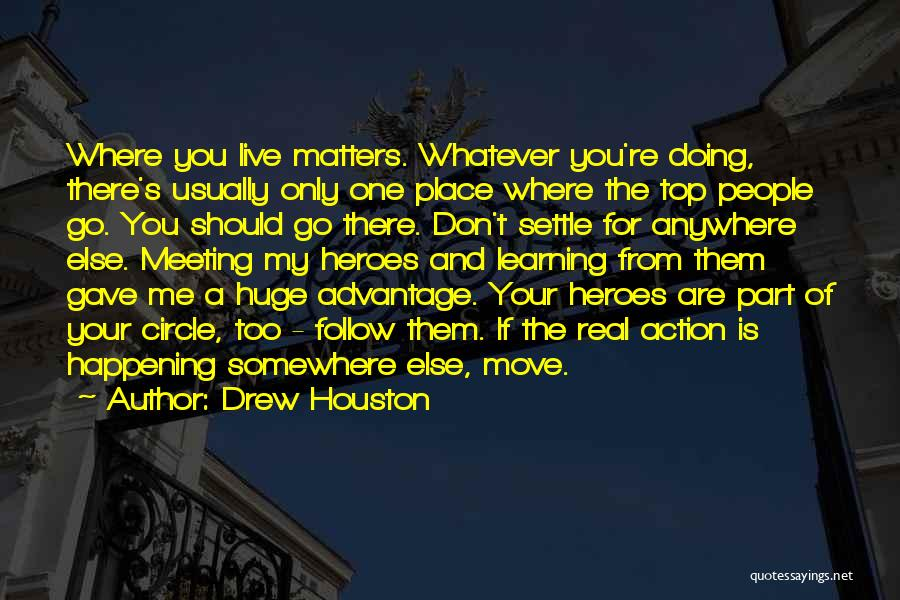 I'll Follow You Anywhere Quotes By Drew Houston