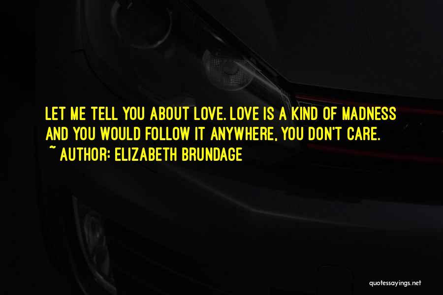 I'll Follow You Anywhere Quotes By Elizabeth Brundage