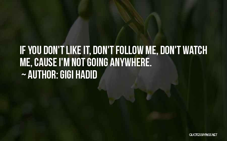 I'll Follow You Anywhere Quotes By Gigi Hadid