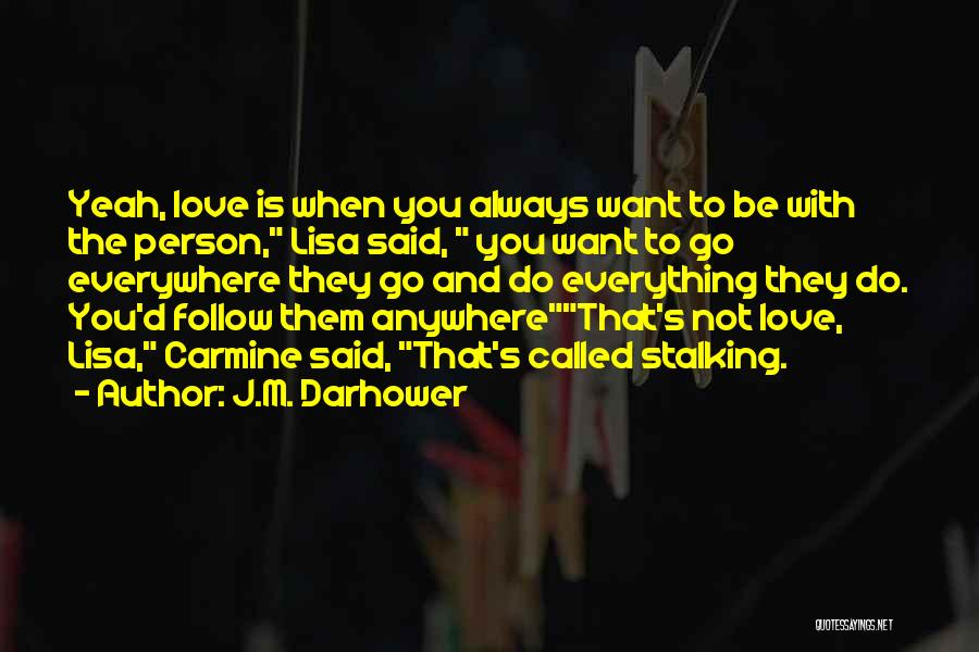 I'll Follow You Anywhere Quotes By J.M. Darhower