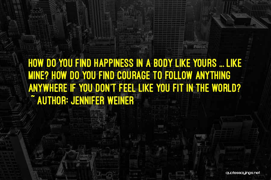 I'll Follow You Anywhere Quotes By Jennifer Weiner