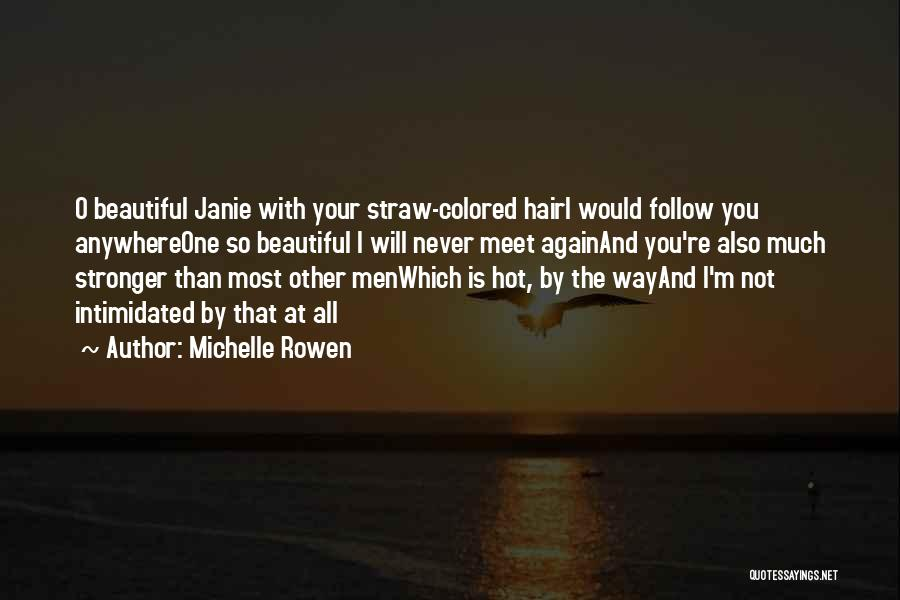 I'll Follow You Anywhere Quotes By Michelle Rowen