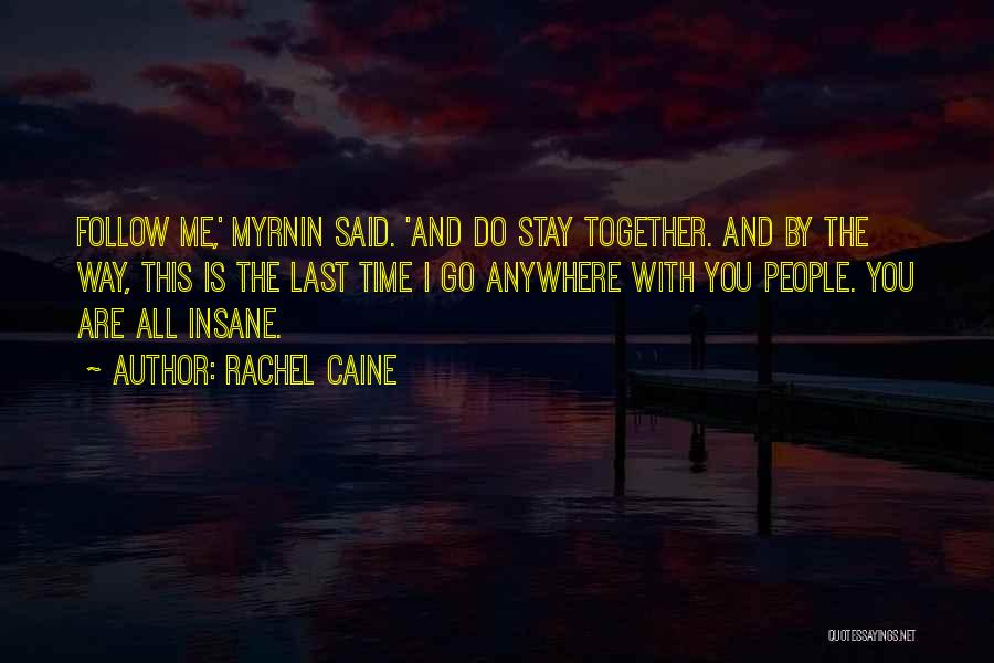 I'll Follow You Anywhere Quotes By Rachel Caine