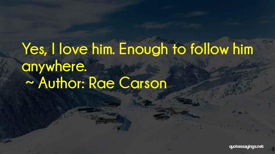 I'll Follow You Anywhere Quotes By Rae Carson