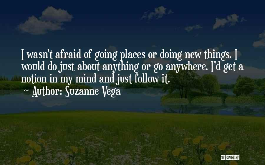 I'll Follow You Anywhere Quotes By Suzanne Vega