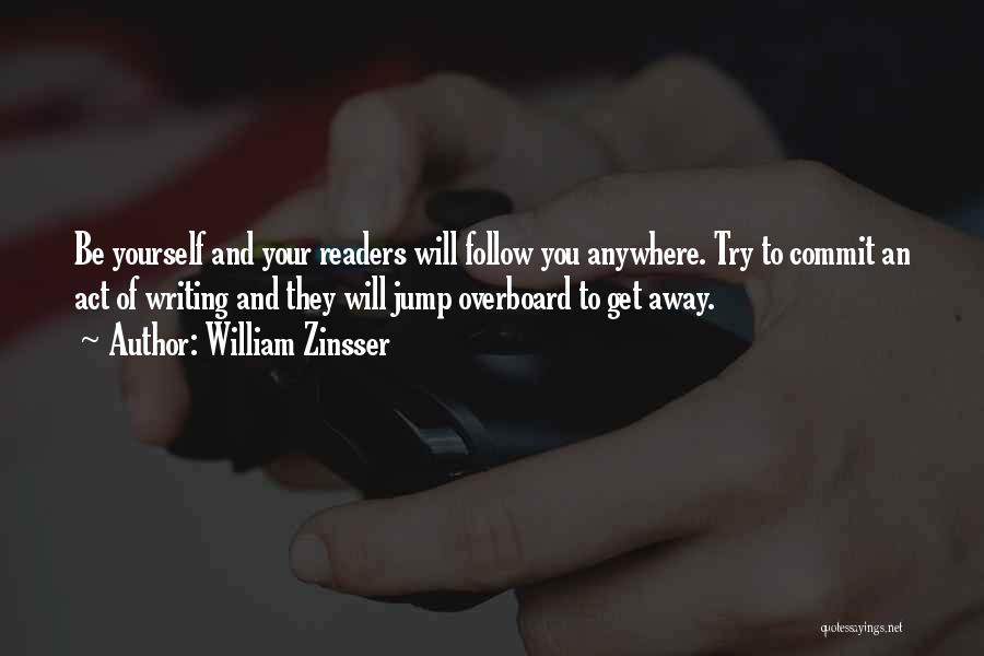 I'll Follow You Anywhere Quotes By William Zinsser