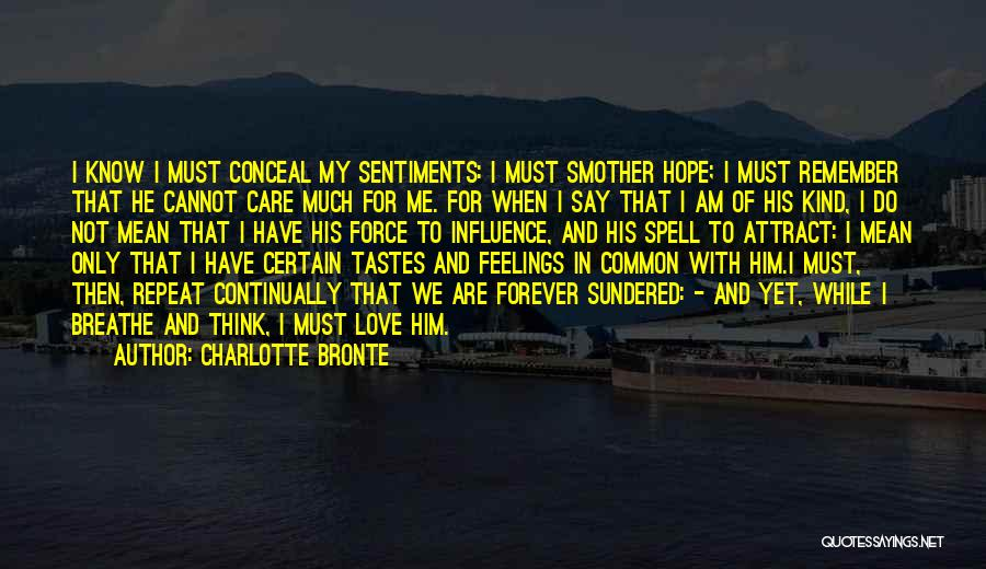 I'll Love Him Forever Quotes By Charlotte Bronte