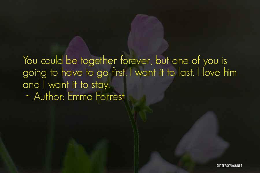 I'll Love Him Forever Quotes By Emma Forrest