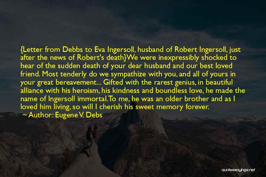 I'll Love Him Forever Quotes By Eugene V. Debs